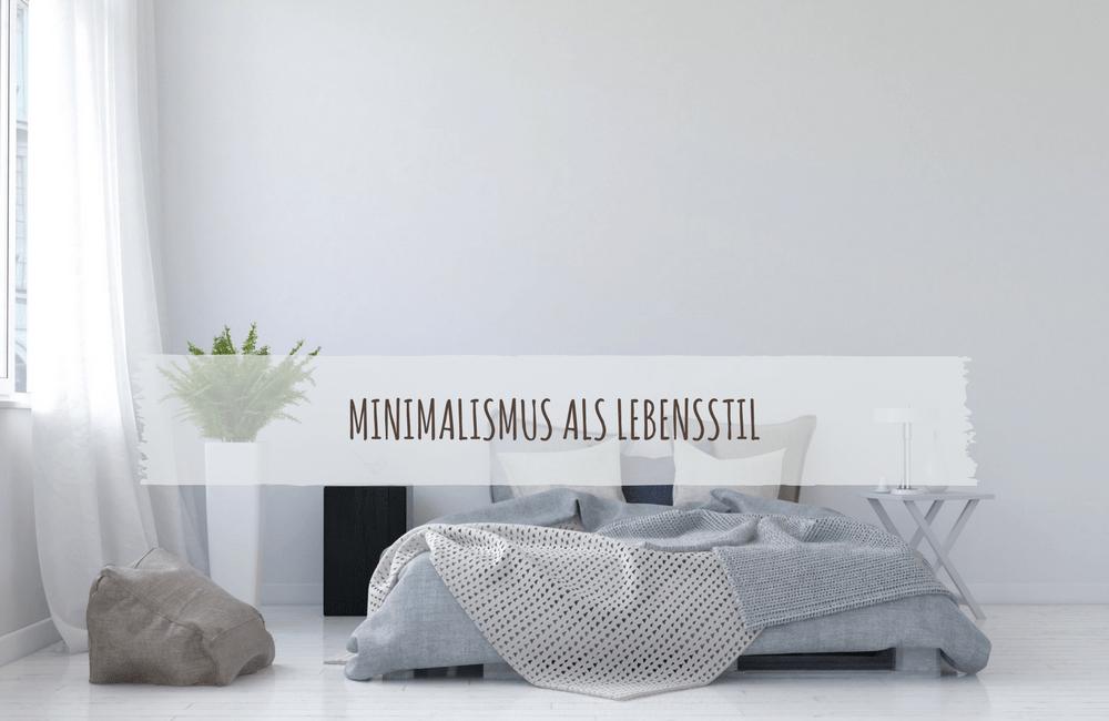 Minimalismus lebensstil jetzt minimalistisch leben mit for Trend minimalismus