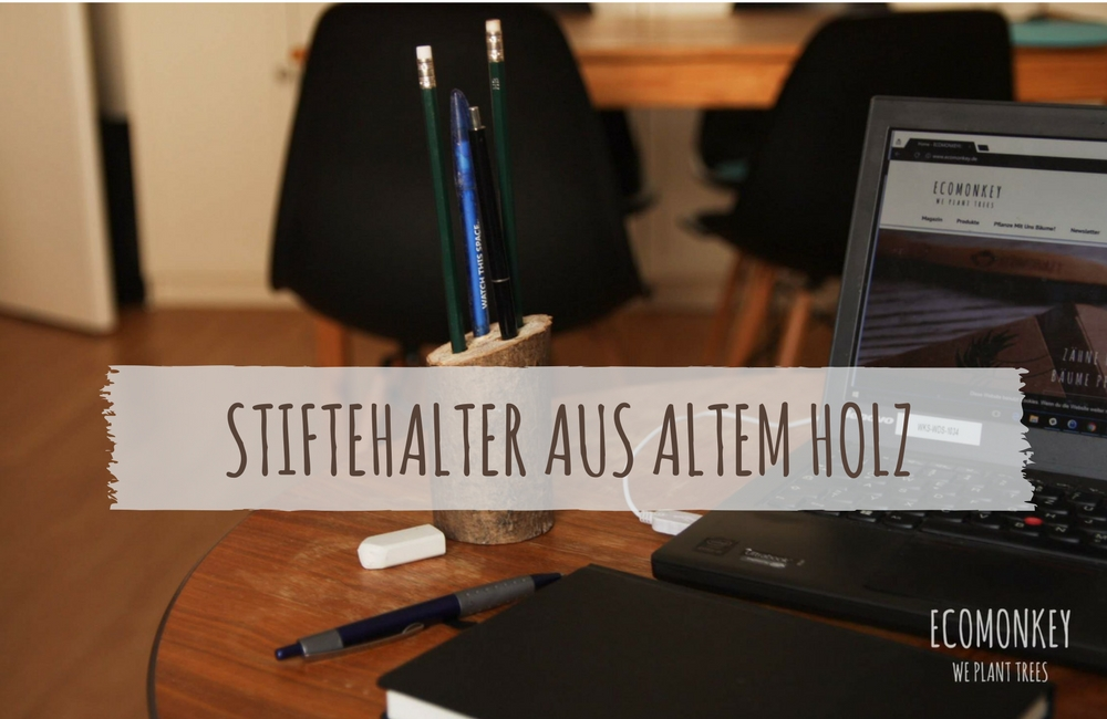 Do it yourself Upcycling Stiftehalter aus altem Holz