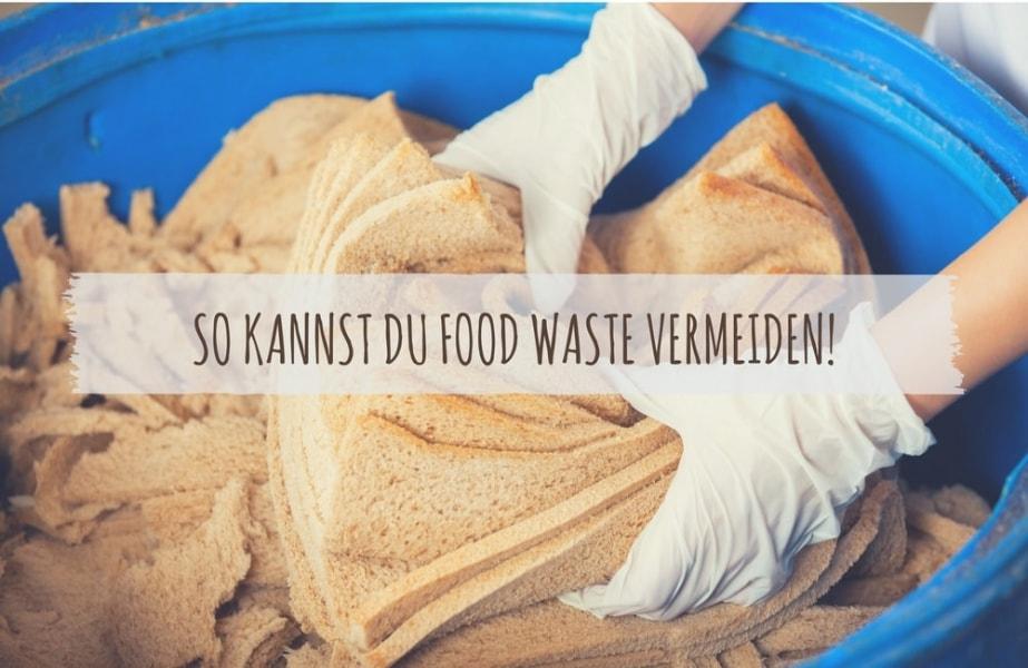 Food Waste vermeiden! 7 Tipps um deine Lebensmittel zu retten Ecomonkey.de