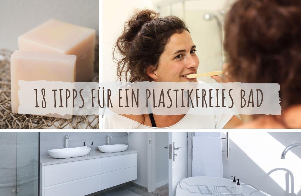 18 Tipps für ein plastikfreies Bad