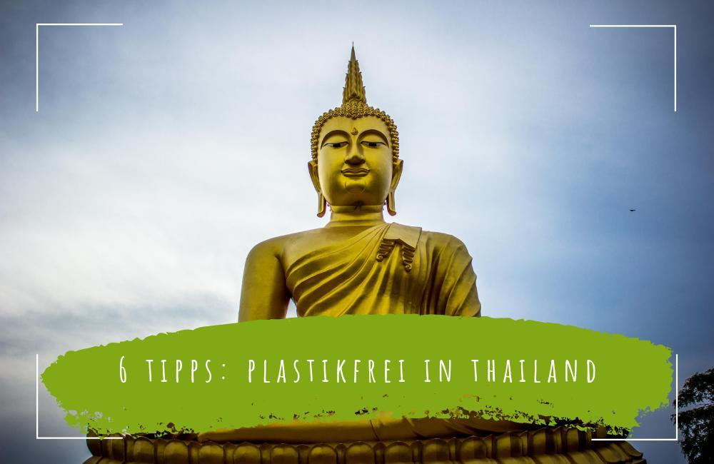 6-Tipps-Plastikfrei-in-Thailand-als-Reisender