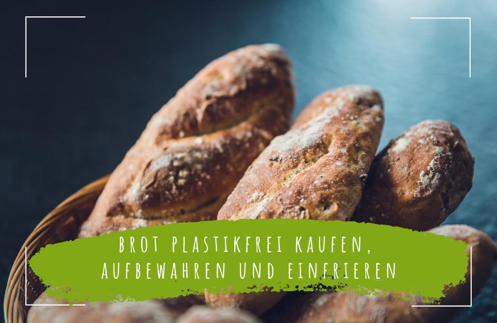 Brot-plastikfrei-einfrieren-kaufen-und-aufbewahren-tipps
