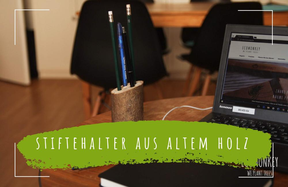 Do-it-yourself-Upcycling-Stiftehalter-aus-altem-Holz