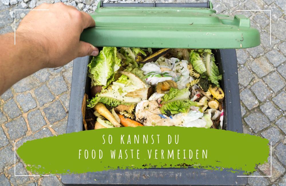 Food-Waste-vermeiden-7-Tipps-um-deine-Lebensmittel-zu-retten-Ecomonkey.de_