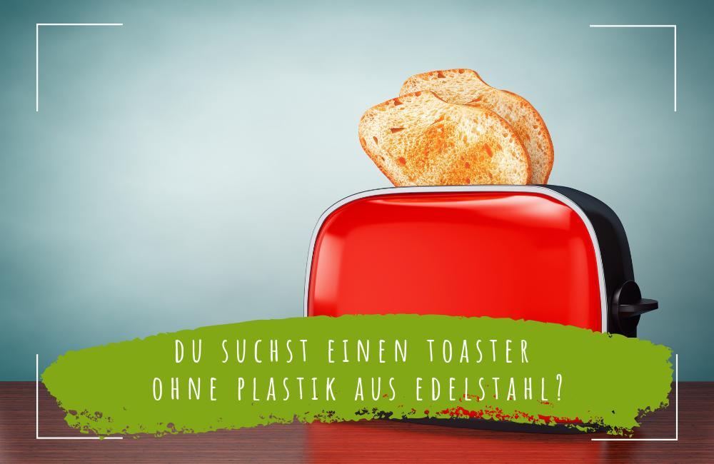 Plastikfreier-Toaster-aus-Edelstahl
