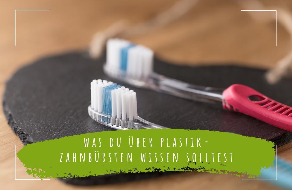 Was-du-über-Plastikzahnbürsten-wissen-solltest