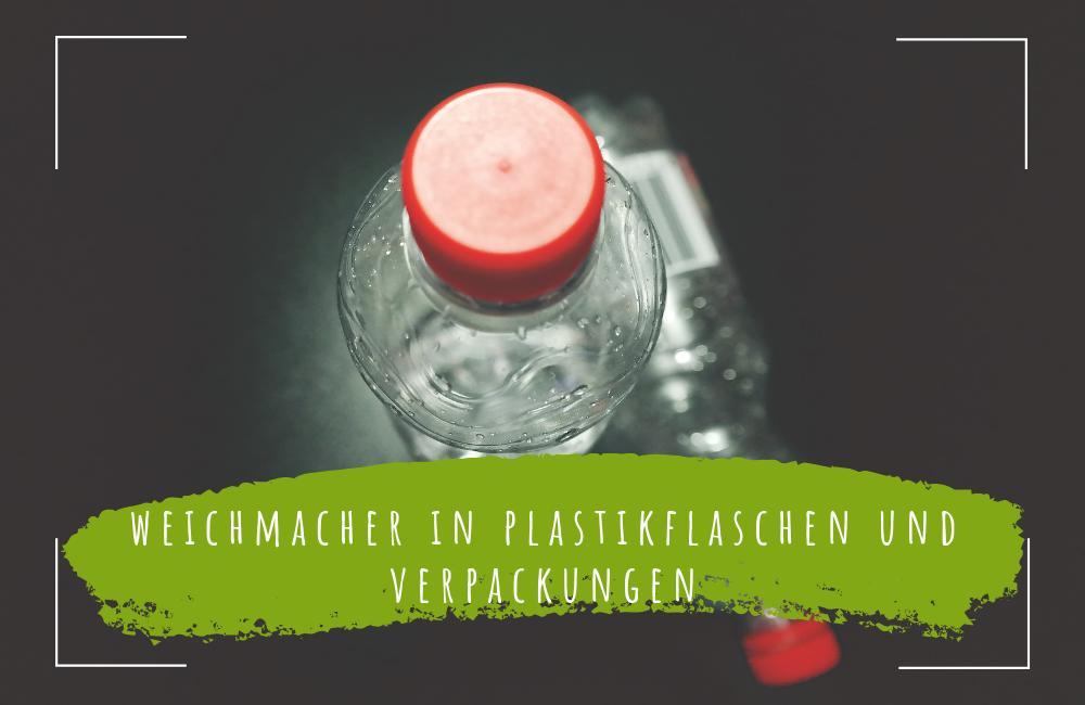 Weichmacher-in-Plastikflaschen-und-Verpackungen
