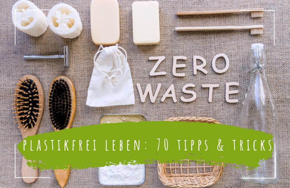 Plastikfrei Leben Im Alltag Ohne Mull 70 Tipps Tricks
