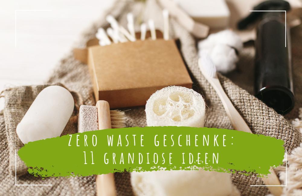 zero waste geschenke_ 11 grandiose ideen_