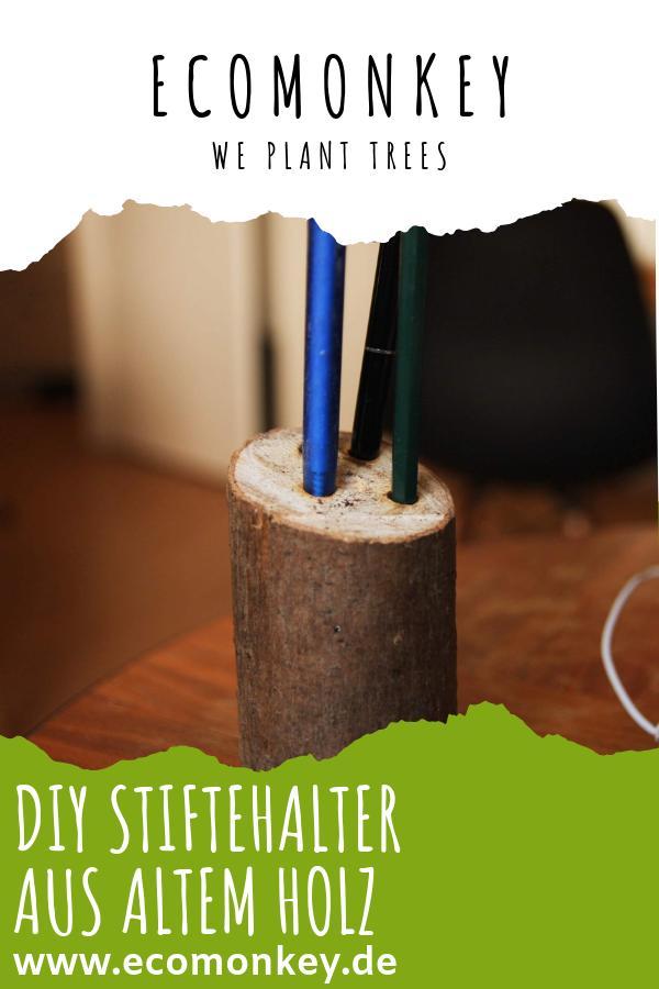 DIY Stiftehalter aus altem Holz - ECOMONKEY
