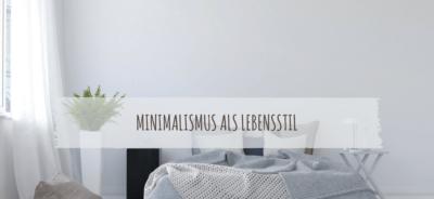 Minimalismus Lebensstil und minimalistisch leben tipps