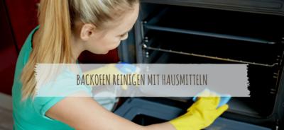 Backofen reinigen mit Backpulver, Natron & anderen Hausmitteln anleitung.