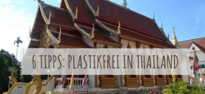 6 Tipps Plastikfrei in Thailand als Reisender