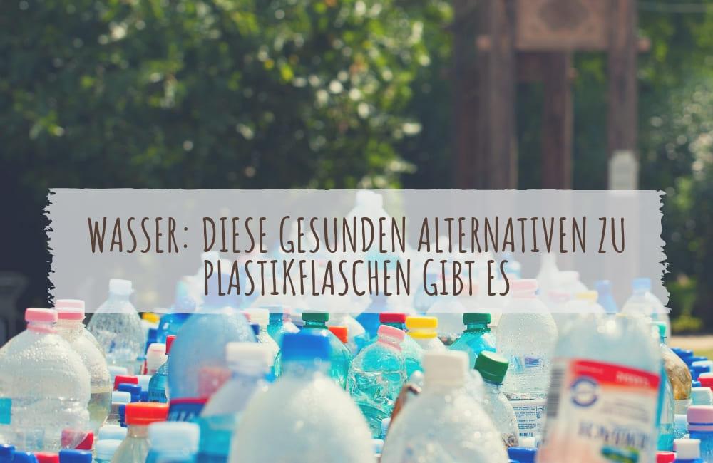 Wasser: Diese gesunden Alternativen zu Plastikflaschen gibt es