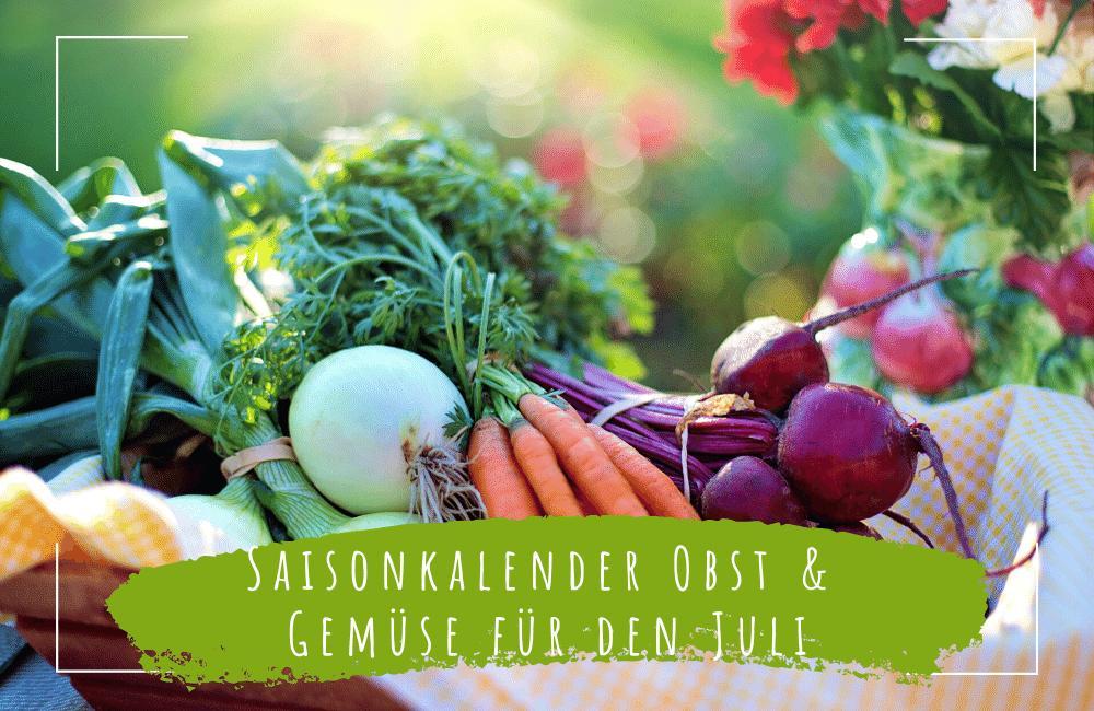 saisonkalender obst und gemüse juli