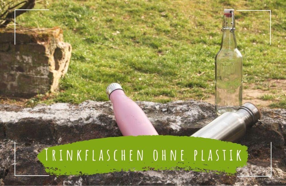 Trinkflaschen ohne Plastik kaufen